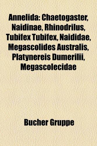 Annelida: Chaetogaster, Naidinae, Rhinodrilus, Tubifex Tubifex, Naididae, Megascolides Australis, Platynereis Dumerilii, Megasco