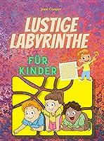 Lustige Labyrinthe fuer Kinder: Labyrinth-Aktivitaetsbuch fuer Kinder im Alter von 6-8, 8-12 Jahren Spass und Herausforderung Malbuch Spiele, Puzzles und Problemloesung