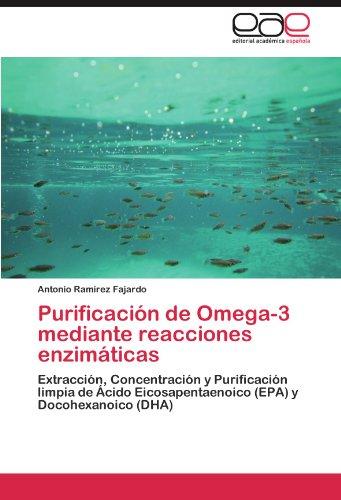 Purificación de Omega-3 mediante reacciones enzimáticas: Extracción, Concentración y Purificación limpia de Ácido Eicosapentaenoico (EPA) y Docohexanoico (DHA)