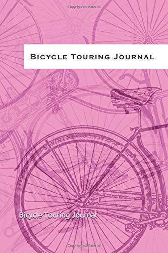 Bicycle Touring Journal: 100 Double-sided input pages to record your adventure. Designed by a long-distance bicycle tourist.