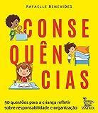 Consequências: 50 questões para a criança refletir sobre responsabilidade e organização