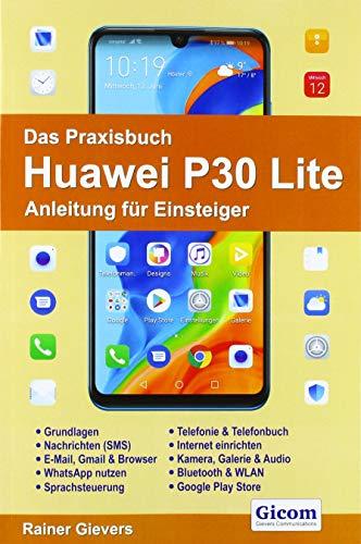 Das Praxisbuch Huawei P30 Lite - Anleitung für Einsteiger