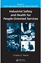 Industrial Safety and Health for People-Oriented Services (Handbook of Safety and Health for the Service Industry)