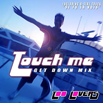 Touch Me (Get Down Mix)