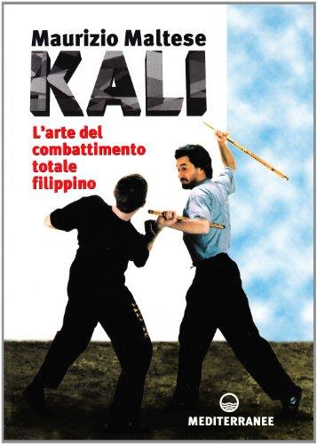 Kali. L'arte del combattimento totale filippino