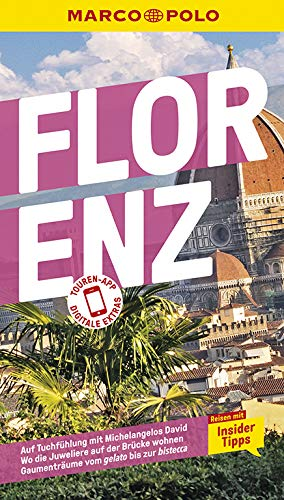 MARCO POLO Reiseführer Florenz: Reisen mit Insider-Tipps. Inklusive kostenloser Touren-App