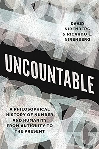 Uncountable: A Philosophical History of Number and Humanity from Antiquity to the Present