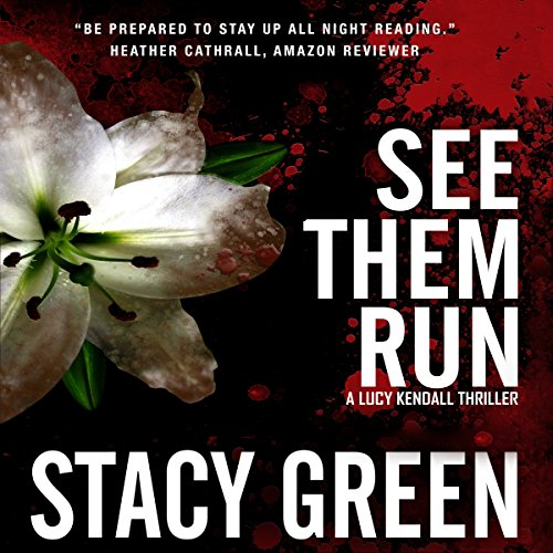 See Them Run (Lucy Kendall #2): A Lucy Kendall Mystery/Thriller (Volume 2) audiobook cover art