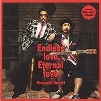 Endless love,Eternal love