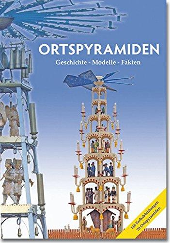 ORTSPYRAMIDEN Geschichte - Modelle- Fakten