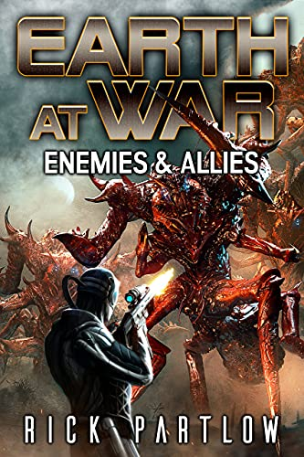 Enemies & Allies (Earth at War Book 4) by [Rick Partlow]