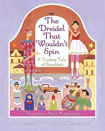 The Dreidel that Wouldn't Spin: A Toyshop Tale of Hanukkah