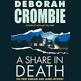 A Share in Death                   By:                                                                                                                                 Deborah Crombie                               Narrated by:                                                                                                                                 Michael Deehy                      Length: 7 hrs and 3 mins     1,158 ratings     Overall 3.8