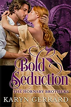 Bold Seduction: (Of Professor Hornsby) (The Hornsby Brothers Book 1) by [Karyn Gerrard]