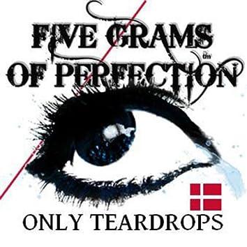 Only Teardrops