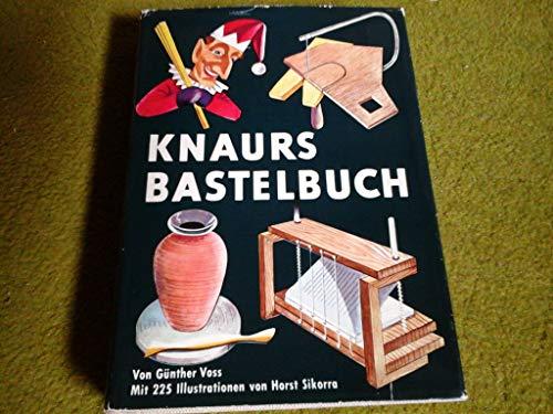 Knaurs Bastelbuch. Mit 225 Illustrationen, davon 175 mehrfarbig von Horst Sikorra.