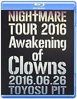 NIGHTMARE TOUR 2016 Awakening of Clowns 2016.06.26 TOYOSU PIT(通常盤) [Blu-ray]