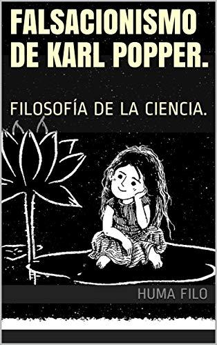 FALSACIONISMO DE KARL POPPER.: FILOSOFÍA DE LA CIENCIA. (HISTORIA ...