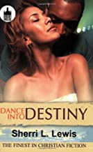 Dance Into Destiny (Urban Christian)