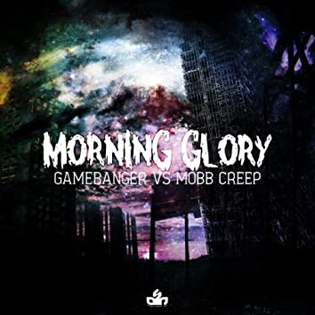 Game Banger Vs Mobb Creep-Morning Glory