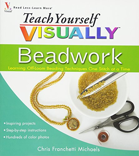 Compare Textbook Prices for Teach Yourself VISUALLY Beadwork: Learning Off-Loom Beading Techniques One Stitch at a Time 1 Edition ISBN 9780470454664 by Michaels, Chris Franchetti