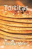 Tortitas: Rápido, barato y fácil para el desayuno perfecto - Las recetas más deliciosas e importantes. Para principiantes y avanzados y cualquier dieta