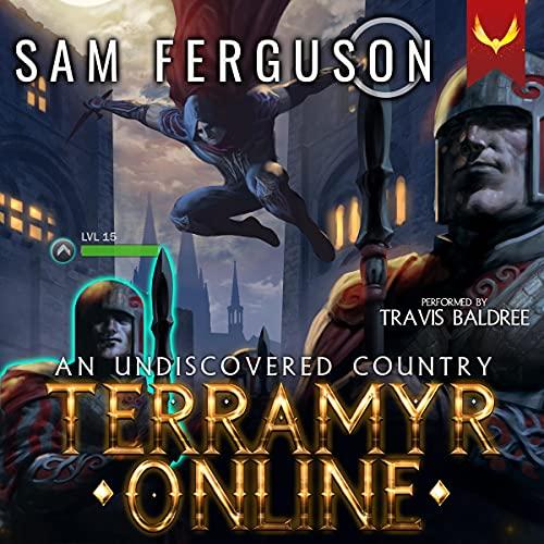 Terramyr Online: An Undiscovered Country: A LitRPG Adventure