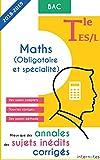 Mieux que des annales : des sujets inédits corrigés - Maths - Tle ES/L - Bac