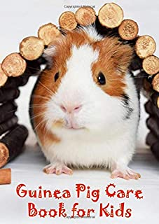 Guinea Pig Care Book for Kids: Checklist and guide for young guinea pig lovers with daily and weekly tasks to keep your gu...
