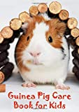 Guinea Pig Care Book for Kids: Checklist and guide for young guinea pig lovers with daily and weekly tasks to keep your guinea pig healthy and happy