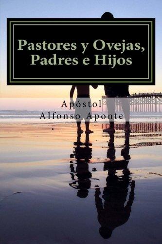 Pastores y Ovejas, Padres e Hijos: Transicione hacia la Paternidad Espiritual (Spanish Edition)