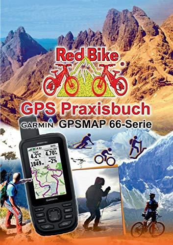 GPS Praxisbuch Garmin GPSMAP 66 Serie: Der praktische Umgang - für Wanderer, Alpinisten & MTBiker