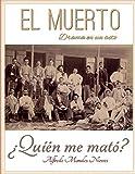 El Muerto, drama en un acto: ¿Quién me mató?: 4 (Sociedad Protectora del Patrimonio Mayagüezano)