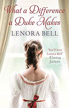 What a Difference a Duke Makes (School for Dukes Book 1) by [Lenora Bell]