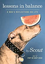Lessons in Balance: A Dog s Reflections on Life