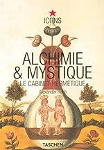 Alchimie et mystique - Le cabinet hermétique d'Alexander Roob
