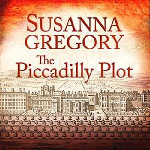 The Piccadilly Plot Audiobook By Susanna Gregory cover art