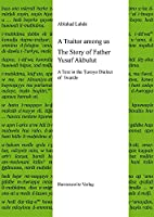 A Traitor among us: The Story of Father Yusuf Akbulut: A Text in the Turoyo Dialect of 'Iwardo (Semitica Viva)