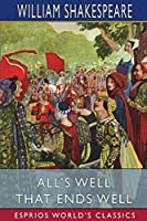 All's Well That Ends Well (Esprios Classics)
