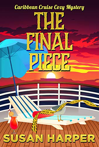 The Final Piece (Caribbean Cruise Cozy Mystery Book 12) by [Susan Harper]