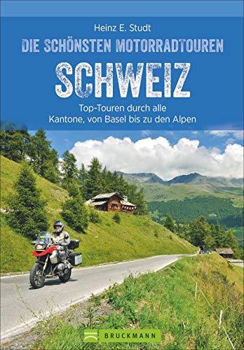 Das Motorradbuch Schweiz: Top-Touren durch alle Kantone, von Basel bis zu den Alpen. Motorradtouren, Tagesausflüge, Panoramastraßen. Mit GPS-Daten zum Download