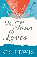 Four Loves (C. S. Lewis Signature Classic)