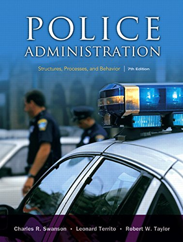 Police Administration: Structures, Processes, and Behavior (7th Edition)