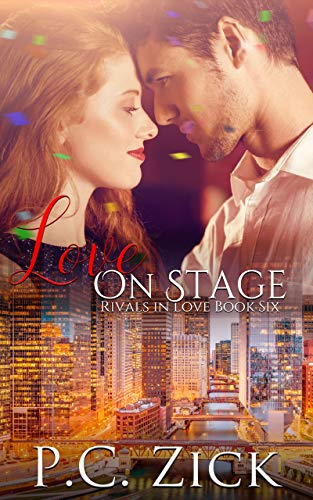 Book: Love on Stage (Rivals in Love Book 6) by P.C. Zick