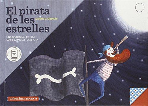 El Pirata De Les Estrelles: Una bella història sobre l'amistat i l'empatia: 3 (Llibres per a l'educació emocional)