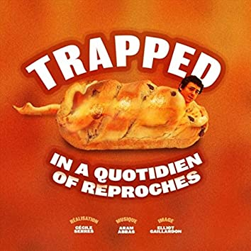 Trapped in a Quotidien of Reproches