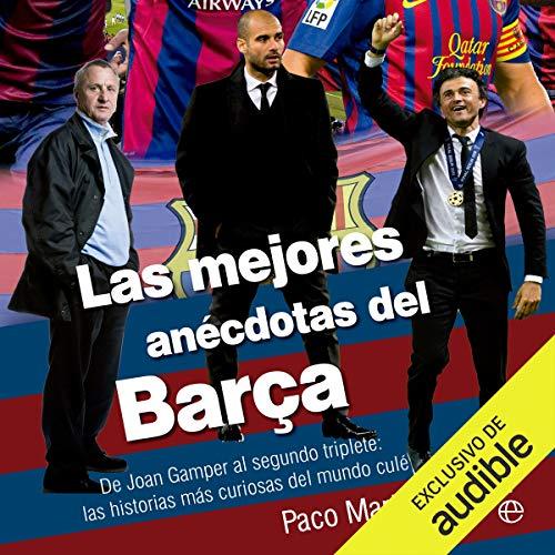 Las mejores anécdotas del Barça (Narración en Castellano) [The Best Anecdotes of Barça (Castilian Narration)] cover art