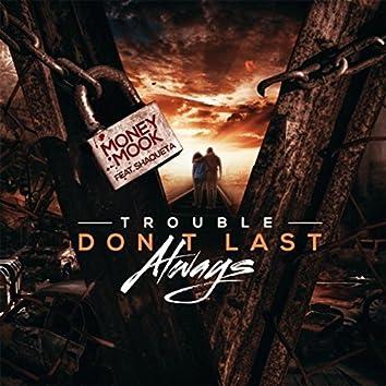 Trouble Don't Last Always (feat. Shaqueta)