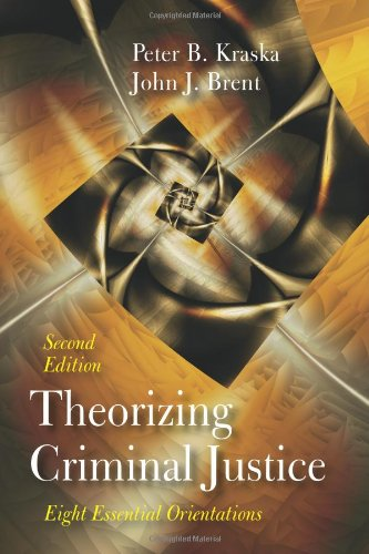 Theorizing Criminal Justice: Eight Essential Orientations