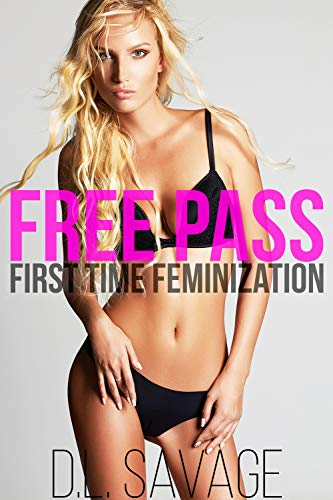 Free Pass: First Time Feminization